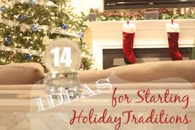 14 unique holiday traditions to start this year babble