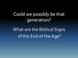 why bother talking about end times the end of the age and the