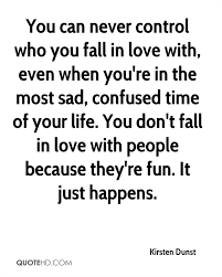 Love Happens Quotes by Kirsten Dunst Quotes Quotehd