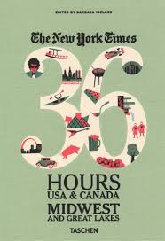 the new york times gt the new york times 36 hours usa canada midwest great lakes