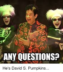 Any Questions Meme - 25 best memes about david s pumpkins david s pumpkins memes