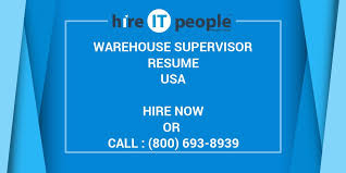 Warehouse Supervisor Sample Resume by Warehouse Supervisor Resume Hire It People We Get It Done