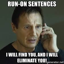 Meme Sentences - run on sentences i will find you and i will eliminate you liam