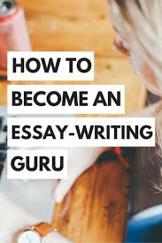 tips for writing papers best 25 essay writing skills ideas only on pinterest how to become an essay writing guru with 10 educational tools