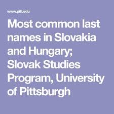 Slovak Birth Records Most Common Last Names In Slovakia And Hungary Slovak Studies