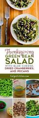 green salad for thanksgiving thanksgiving green bean salad with blue cheese dried cranberries