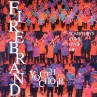 firebrand youth choir s songs songs listen