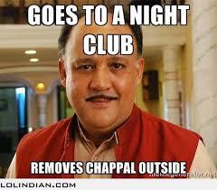 Meme India - night club lol chappals removed india meme lol pinterest