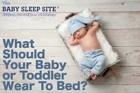 what do babies and toddler sleep in for pajamas the baby sleep