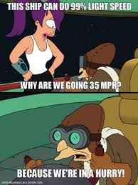 Light Show Meme - futurama meme can do light speed on bingememe