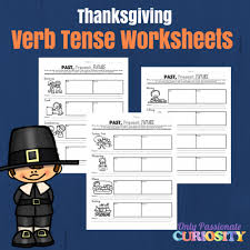 thanksgiving verb tense writing worksheets u2013 only passionate curiosity