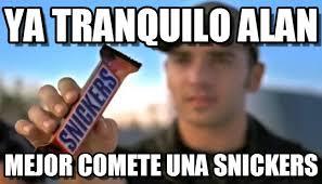 Alan Meme - ya tranquilo alan snickers meme on memegen