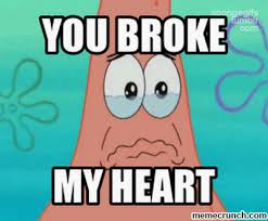 My Heart Meme - broke my heart