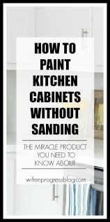 sanding cabinets for painting how to paint kitchen cabinets without sanding kitchens kitchen