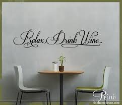 Wine Kitchen Decor by Relax Drink Wine Kitchen Wall Decal Wall Art Dining Room