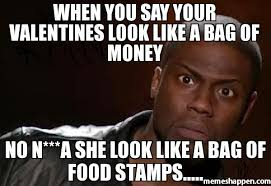 Meme Bag - when you say your valentines look like a bag of money no n a she