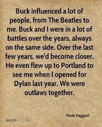Beatles Quotes Love by Merle Haggard Quotes Quotehd