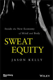 sweat equity inside the new economy of mind and body triradar