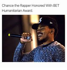 Bet Awards Meme - chance the rapper honored with bet humanitarian award chance the