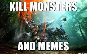 Monster Hunter Memes - monster hunter localization dev aims to keep memes out of