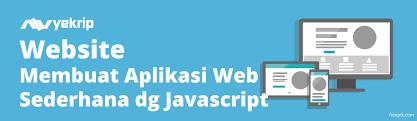 membuat web sederhana dengan javascript cara membuat aplikasi web sederhana nyekrip