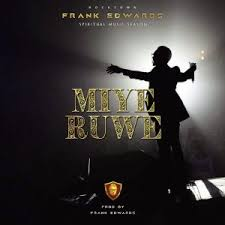download mp3 gigi music everywhere download mp3 frank edwards miye ruwe mp3 download lyrics