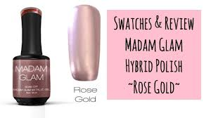 rose gold metallic hybrid gel polish swatching review madam