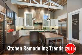 top kitchen remodeling trends for 2015 latest 2015 kitchen trends