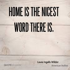 Home Is Quotes by Laura Ingalls Wilder Quotes Quotehd
