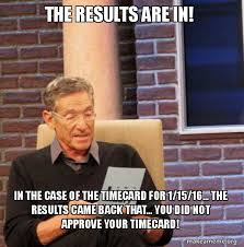 Timecard Meme - the results are in in the case of the timecard for 1 15 16 the