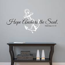 Love Anchors The Soul Wall - hope anchors the soul wall decal hebrews 6 19 vinyl wall