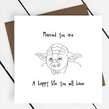 star wars birthday greetings married you are u0027 star wars greeting card by a piece of
