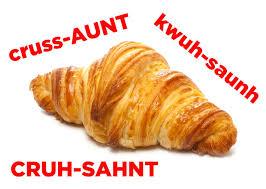 Croissant Meme - americans here s how to pronounce croissant
