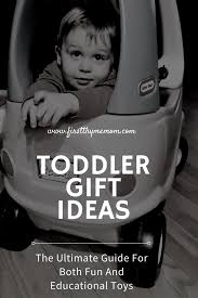 gift ideas for 1 to 2 year old toddlers u2014 first thyme mom