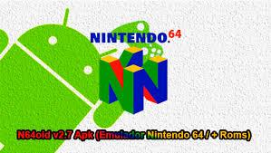 n64oid apk n64oid v2 7 apk emulador de nintendo 64 roms apk mod hacker