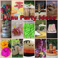 luau decorations luau party ideas diy crafty projects