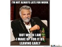 Leaving Work Meme - late for work early leaving by recyclebin meme center