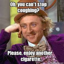 Oh You Stop It Meme - meme maker oh you cant stop coughing please enjoy another cigarette