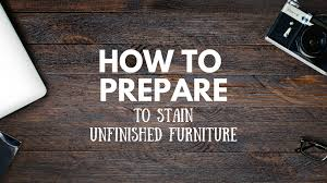 how to stain unfinished pine how to prepare to stain unfinished furniture