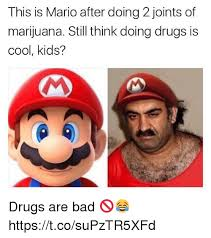 Drugs Are Bad Meme - 25 best memes about drugs are bad drugs are bad memes