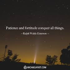leadership quotes ralph waldo emerson patience and fortitude conquer all things
