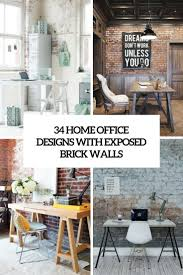 Home Office Designs by 34 Home Office Designs With Exposed Brick Walls Digsdigs