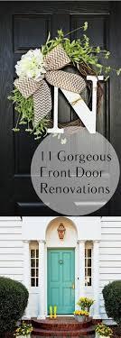 11 gorgeous front door renovation ideas front doors doors and