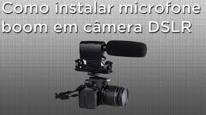 como instalar microfone externo em câmeras dslr youtube