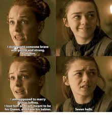 Joffrey Meme - i dont want someone brave and gentle and strong i want him i am