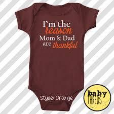 first thanksgiving onesie thanksgiving onesies i u0027m the reason mom u0026 dad are