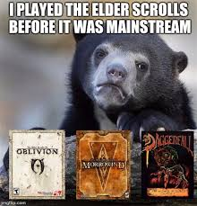 Elder Scrolls Meme - mainstream elder scrolls is skyrim and tes online for those who