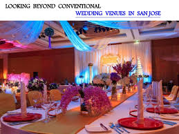 san jose wedding venues looking beyond conventional wedding venues in san jose