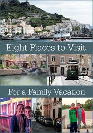eight places to visit for a family vacation s favorite stuff