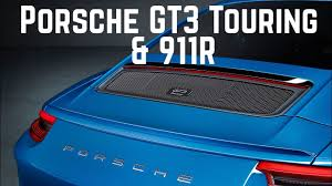 porsche 911 gt3 touring package u0026 911r youtube